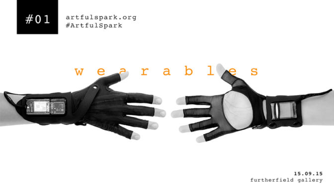 Artful Spark #01 – wearable tech